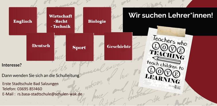Wir suchen Lehrer*innen! - Interesse? Dann wenden Sie sich an die Schulleitung: Erste Stadtschule Bad Salzungen - Telefon: 03695 851460